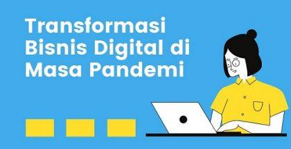 Transformasi Digital Bagi Bisnis di Masa Pandemi