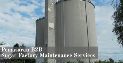 Pemasaran B2B Sugar Factory Maintenance Services